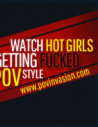 POVInvasion.com - Point of View Straight Hardcore Videos and Photos